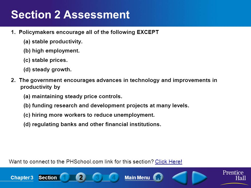 Section 2 Assessment 1. Policymakers encourage all of the following EXCEPT. (a) stable productivity.