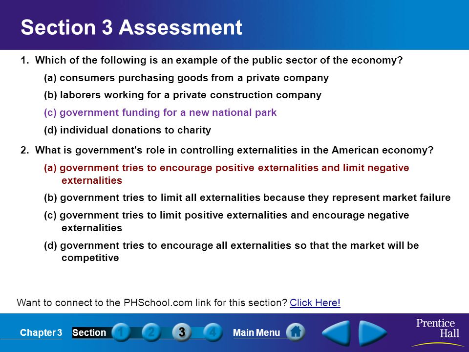 Section 3 Assessment 1. Which of the following is an example of the public sector of the economy