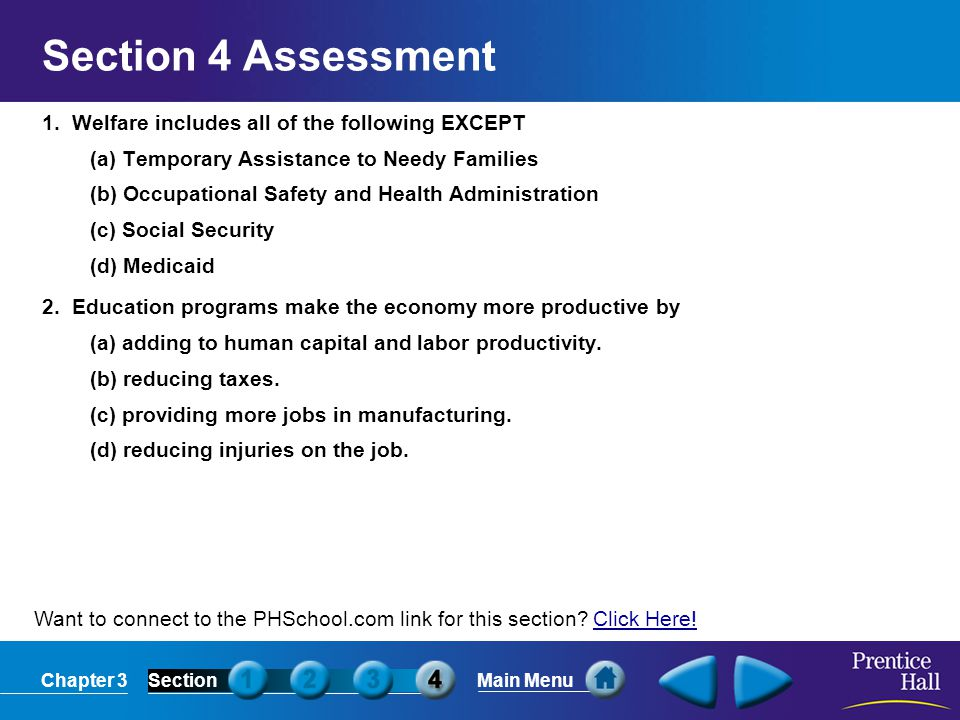 Section 4 Assessment 1. Welfare includes all of the following EXCEPT