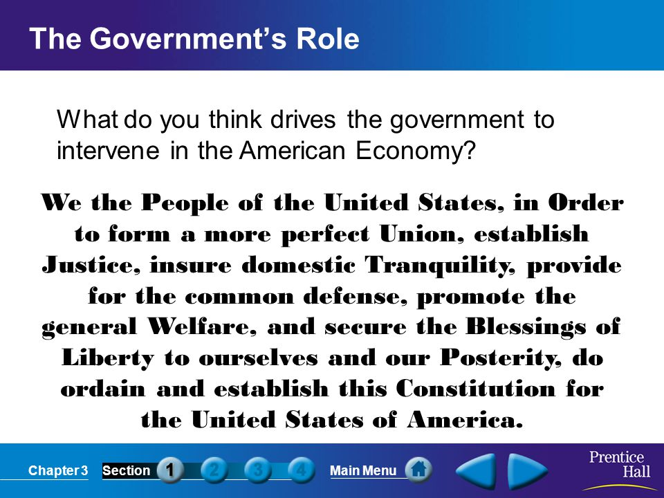 The Government's Role What do you think drives the government to intervene in the American Economy