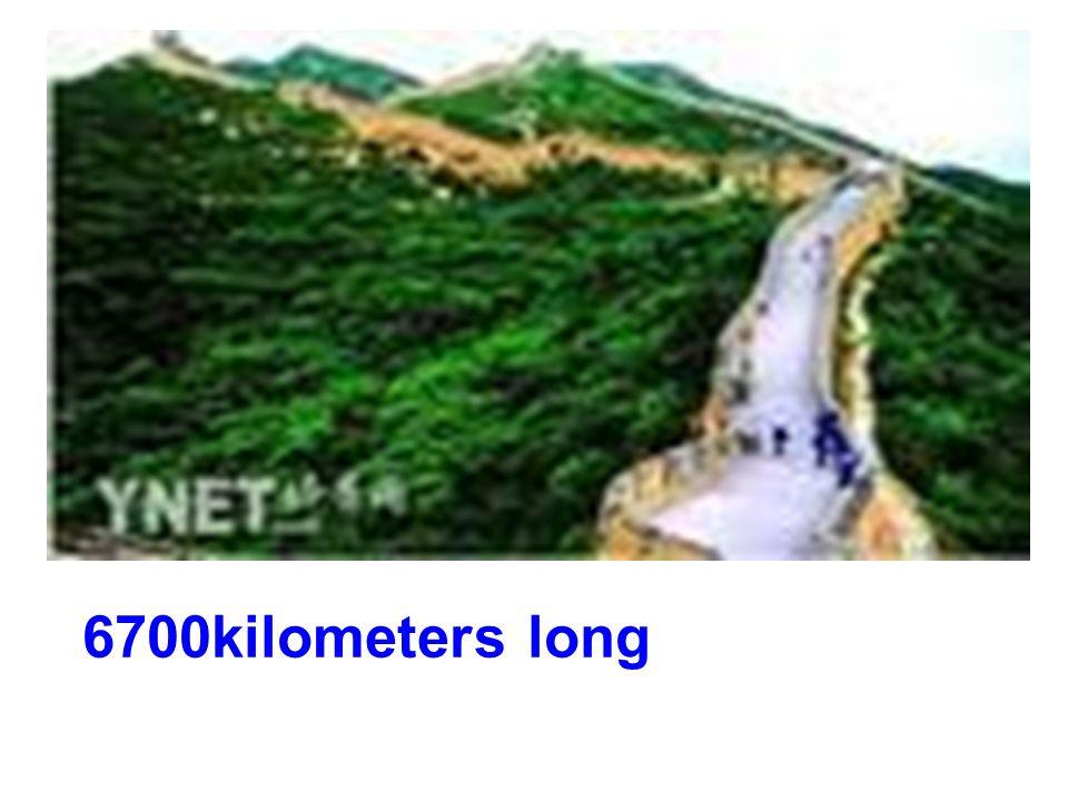 6700kilometers long