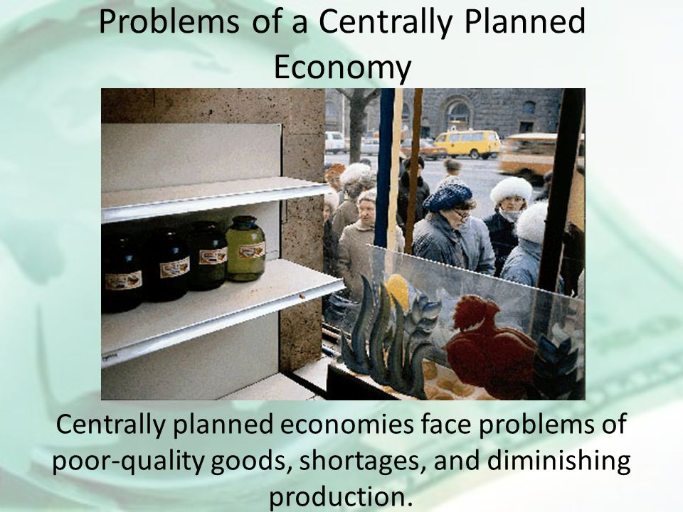 Problems of a Centrally Planned Economy