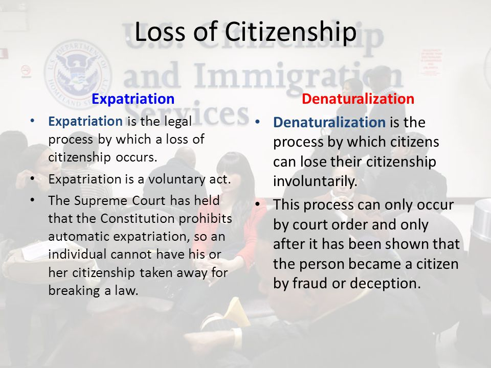 Loss of Citizenship Expatriation Denaturalization