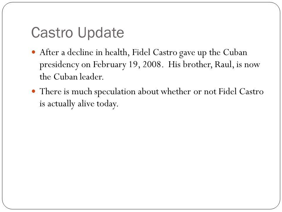 Castro Update