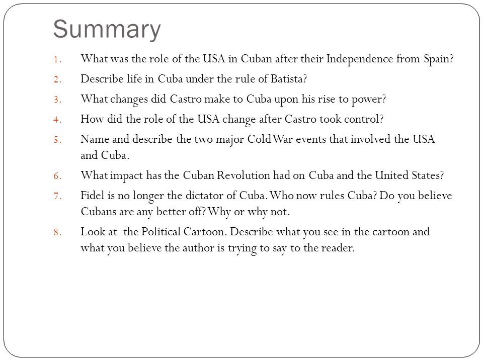 Summary What was the role of the USA in Cuban after their Independence from Spain Describe life in Cuba under the rule of Batista