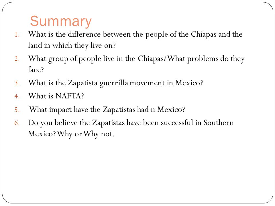 Summary What is the difference between the people of the Chiapas and the land in which they live on