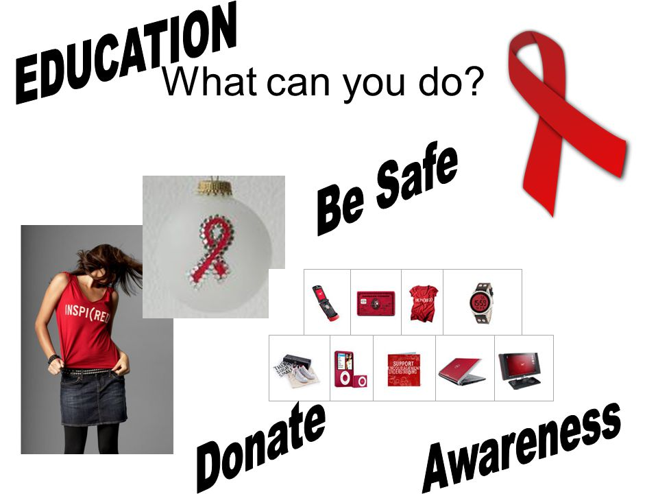 EDUCATION What can you do Be Safe Donate Awareness