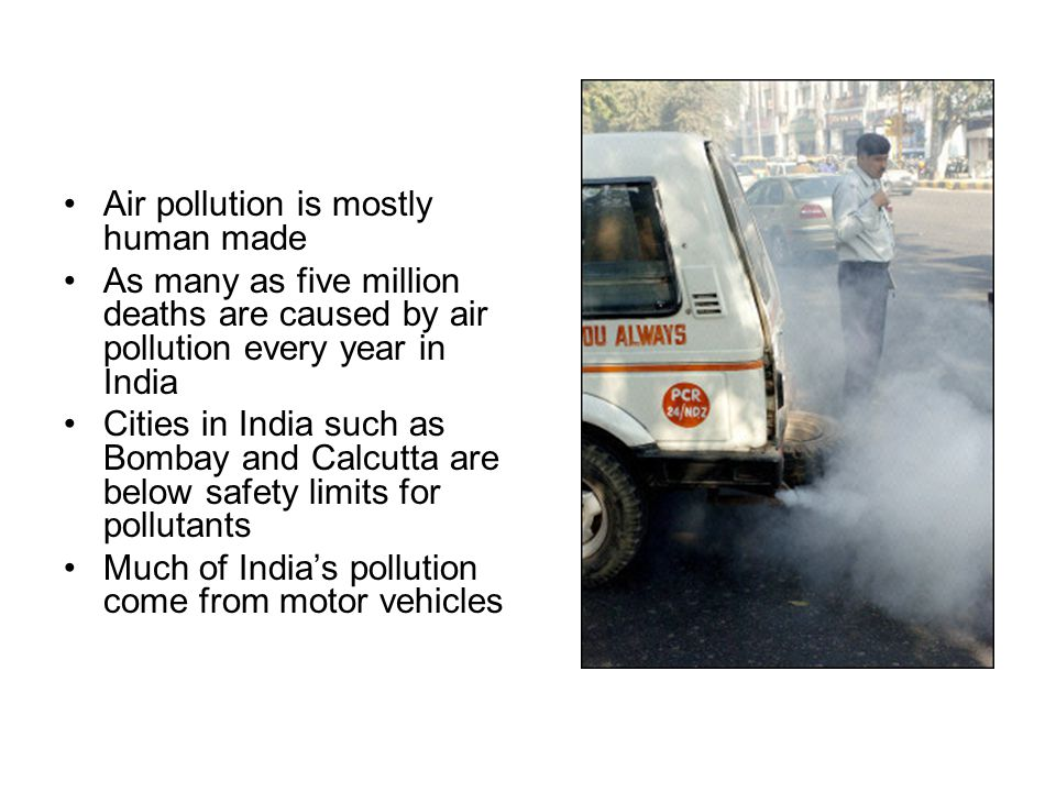 Air pollution is mostly human made