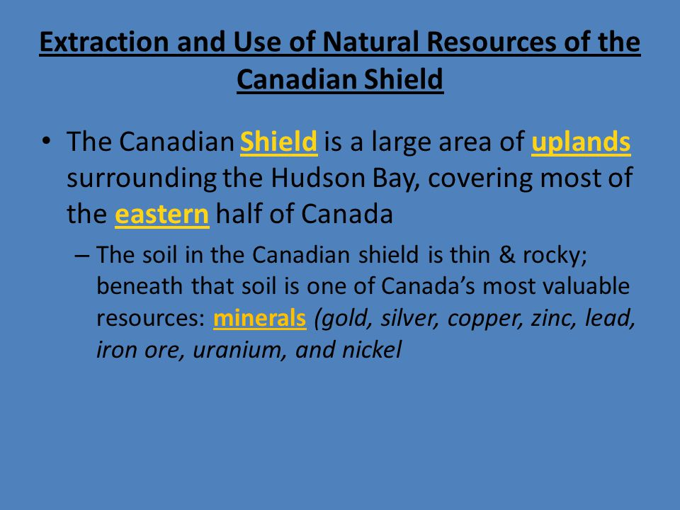 Extraction and Use of Natural Resources of the Canadian Shield