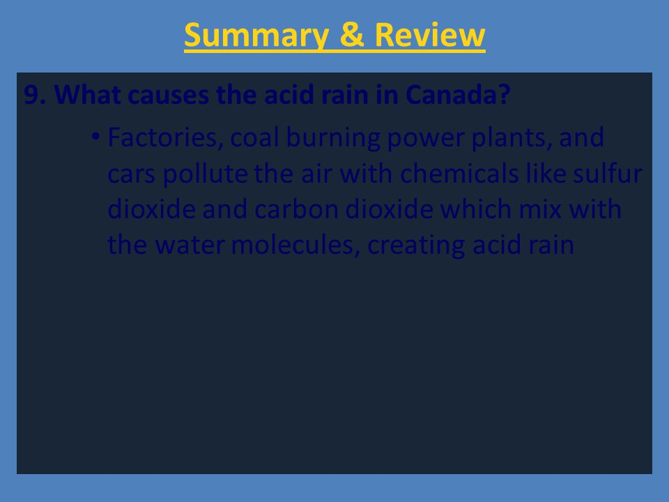 Summary & Review 9. What causes the acid rain in Canada