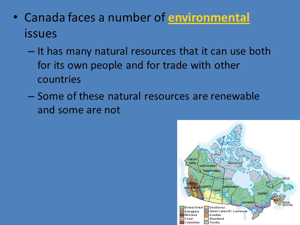 Canada faces a number of environmental issues