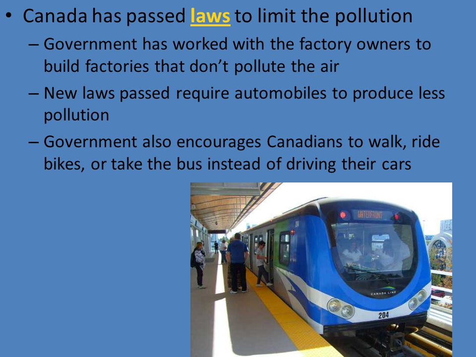Canada has passed laws to limit the pollution