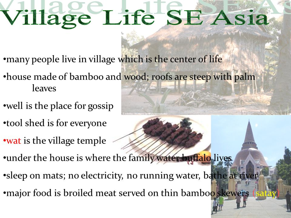 Village Life SE Asia many people live in village which is the center of life. house made of bamboo and wood; roofs are steep with palm leaves.