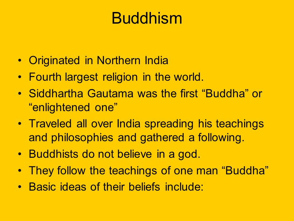 Buddhism Originated in Northern India