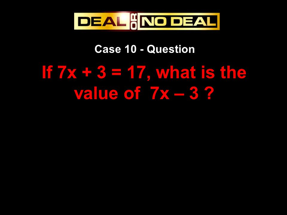 If 7x + 3 = 17, what is the value of 7x – 3