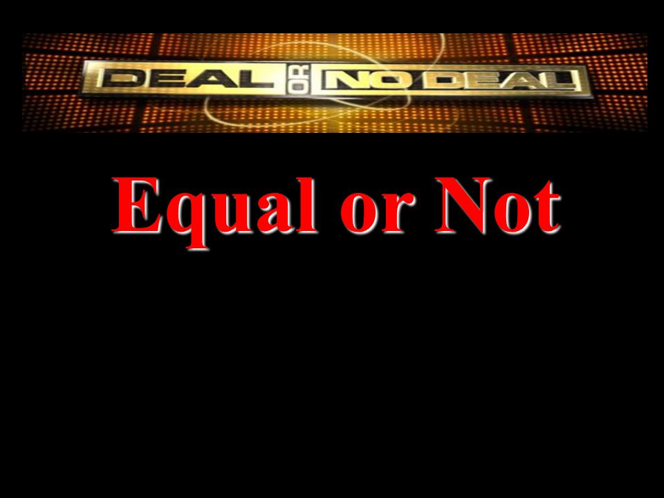 Equal or Not