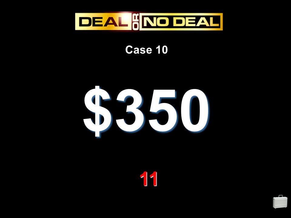 Case 10 $350 11