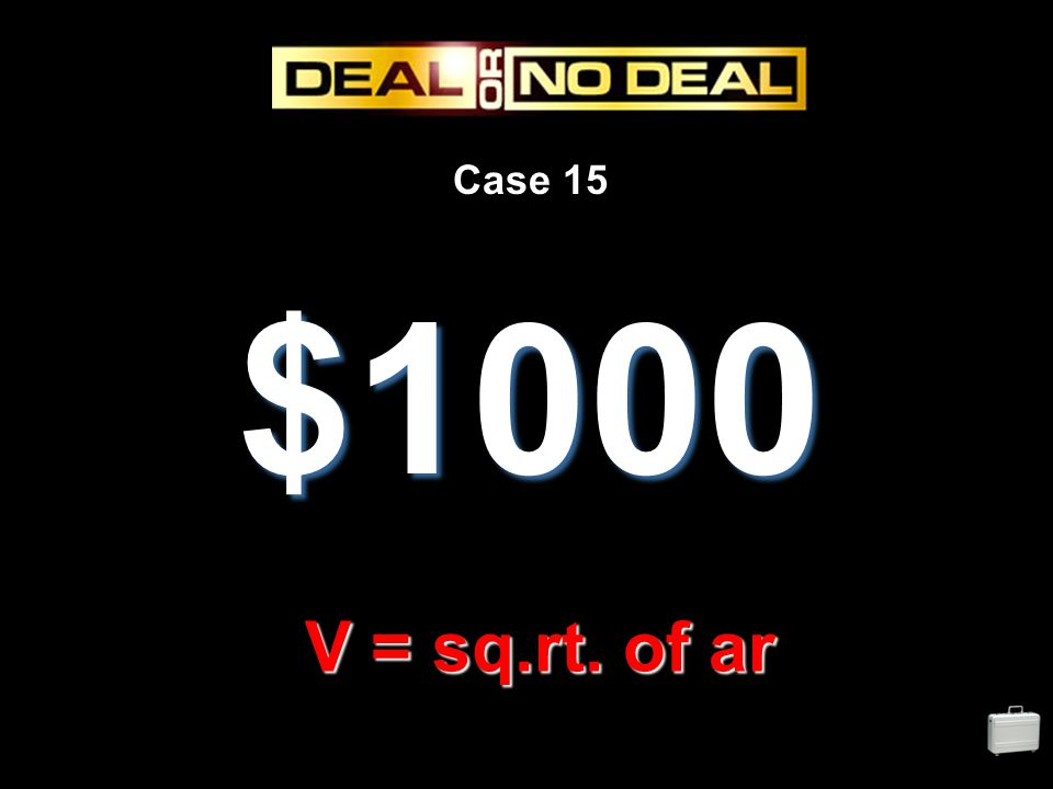 Case 15 $1000 V = sq.rt. of ar