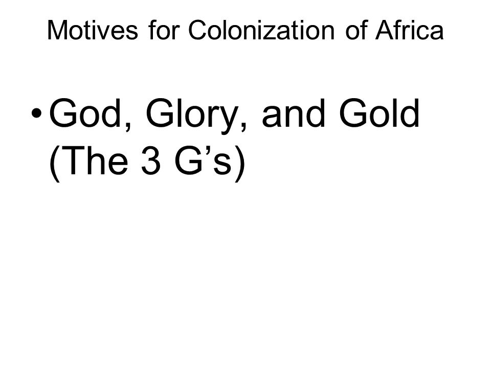 Motives for Colonization of Africa