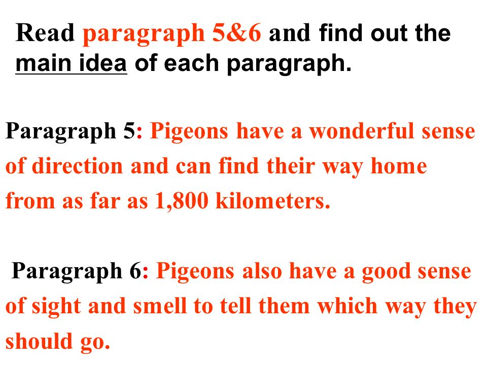 Read paragraph 5&6 and find out the main idea of each paragraph.