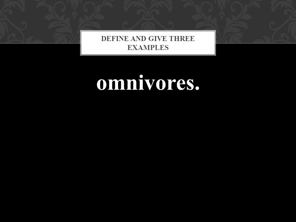 Define and give three examples