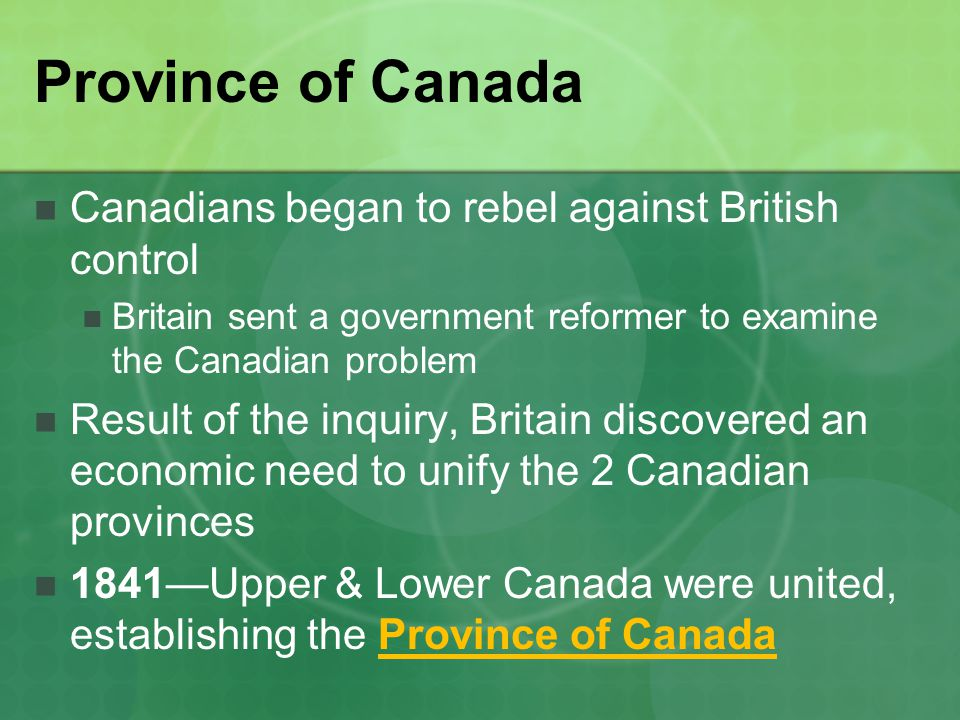 Province of Canada Canadians began to rebel against British control