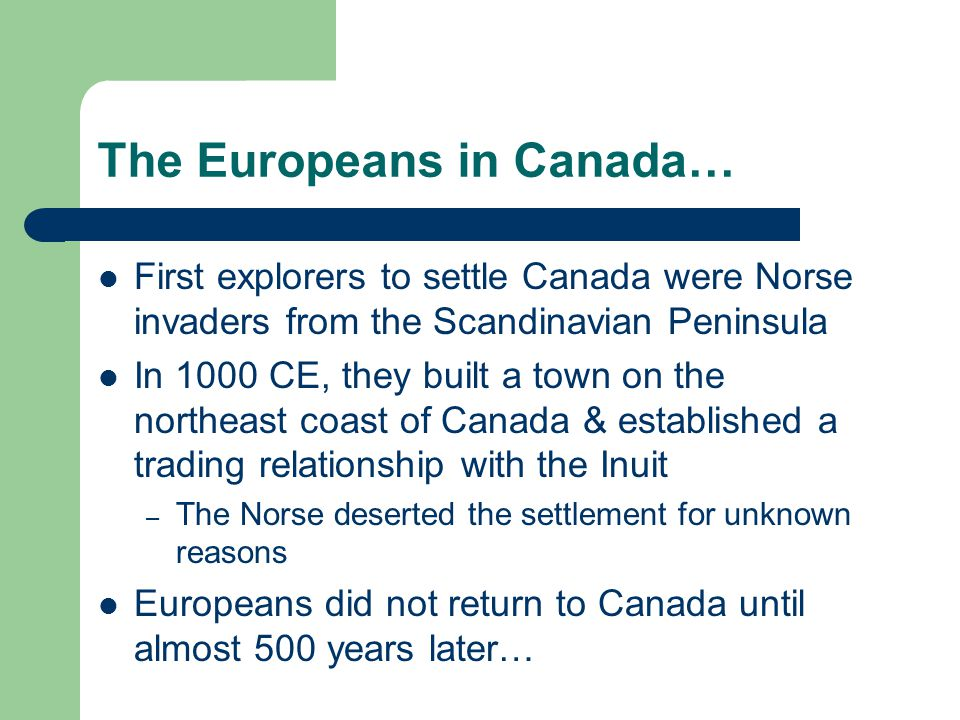The Europeans in Canada…