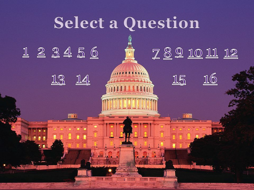Select a Question 1 2 3 4 5 6 7 9 8 10 11 12 13 14 15 16