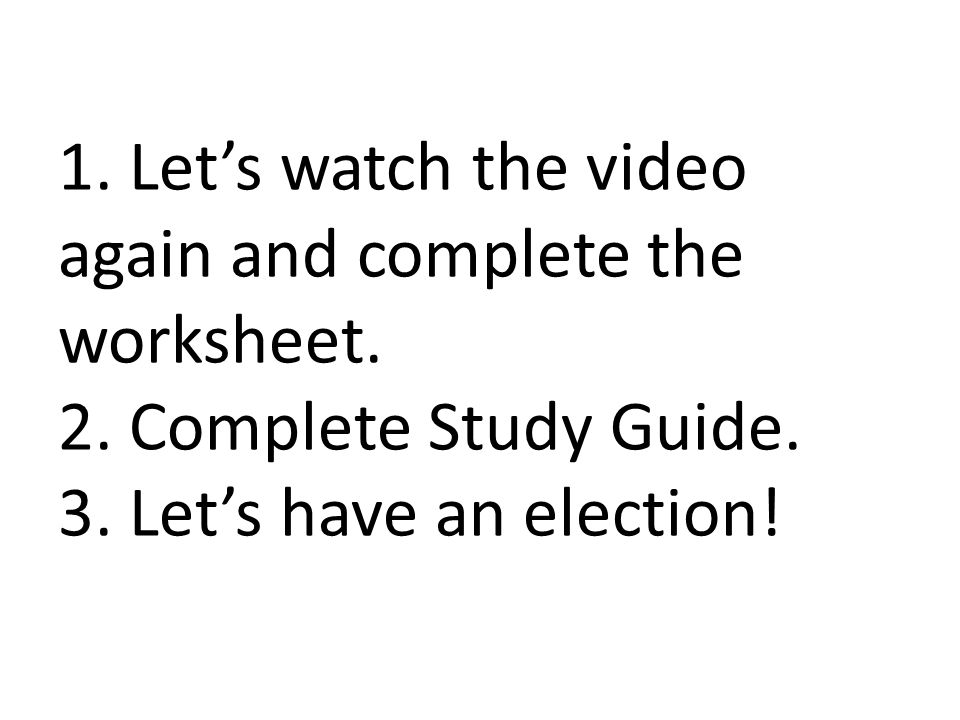 1. Let's watch the video again and complete the worksheet. 2
