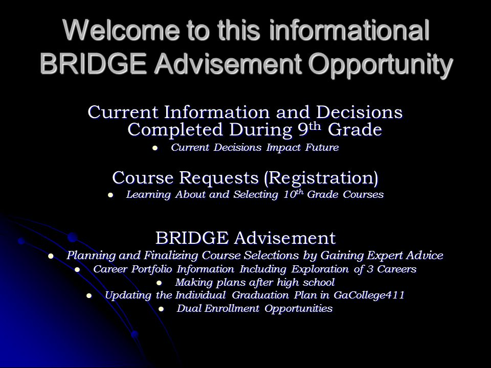 Welcome to this informational BRIDGE Advisement Opportunity