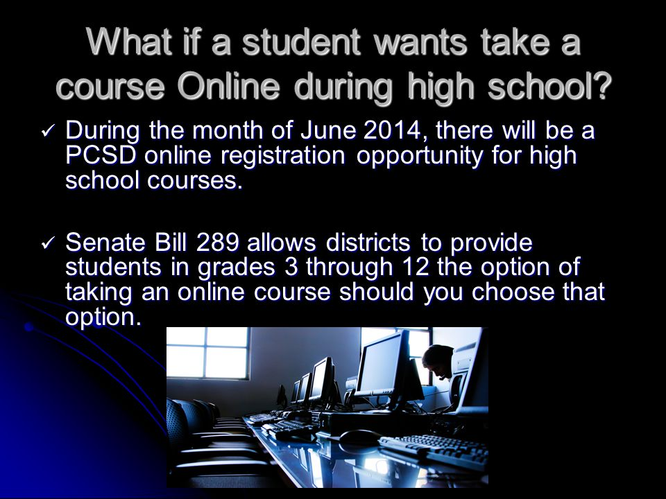 What if a student wants take a course Online during high school