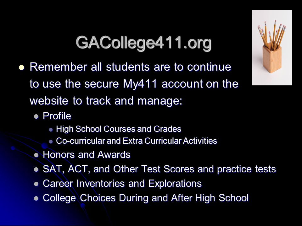GACollege411.org Remember all students are to continue