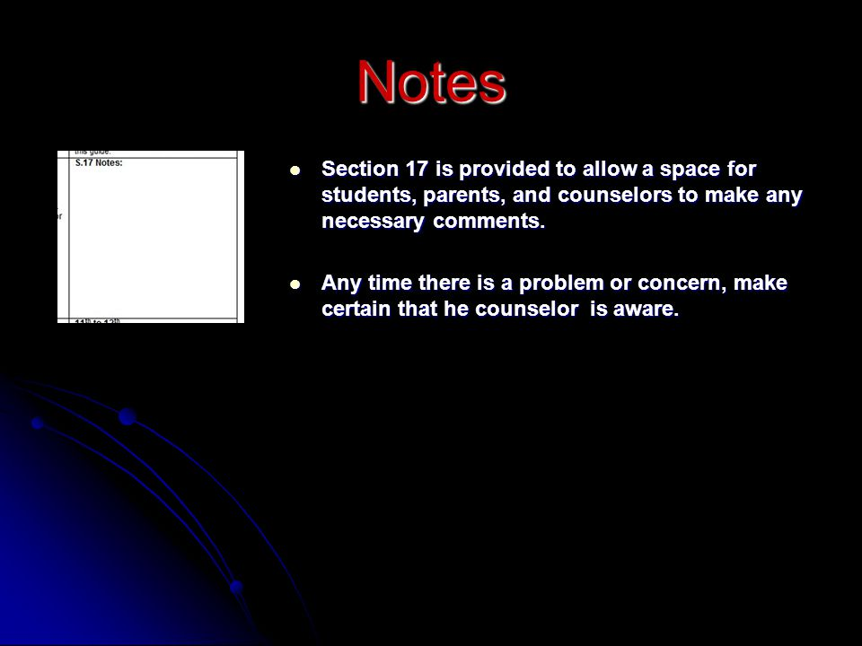 Section 17 is provided to allow a space for students, parents, and counselors to make any necessary comments.