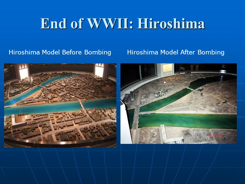 End of WWII: Hiroshima Hiroshima Model Before Bombing