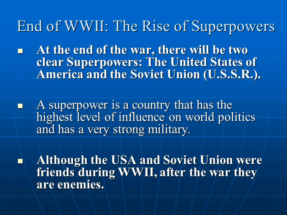 End of WWII: The Rise of Superpowers