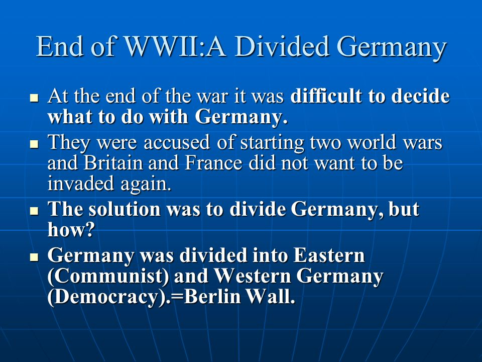 End of WWII:A Divided Germany