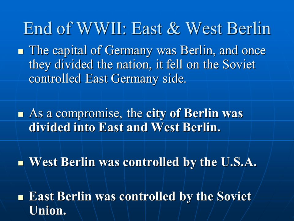 End of WWII: East & West Berlin