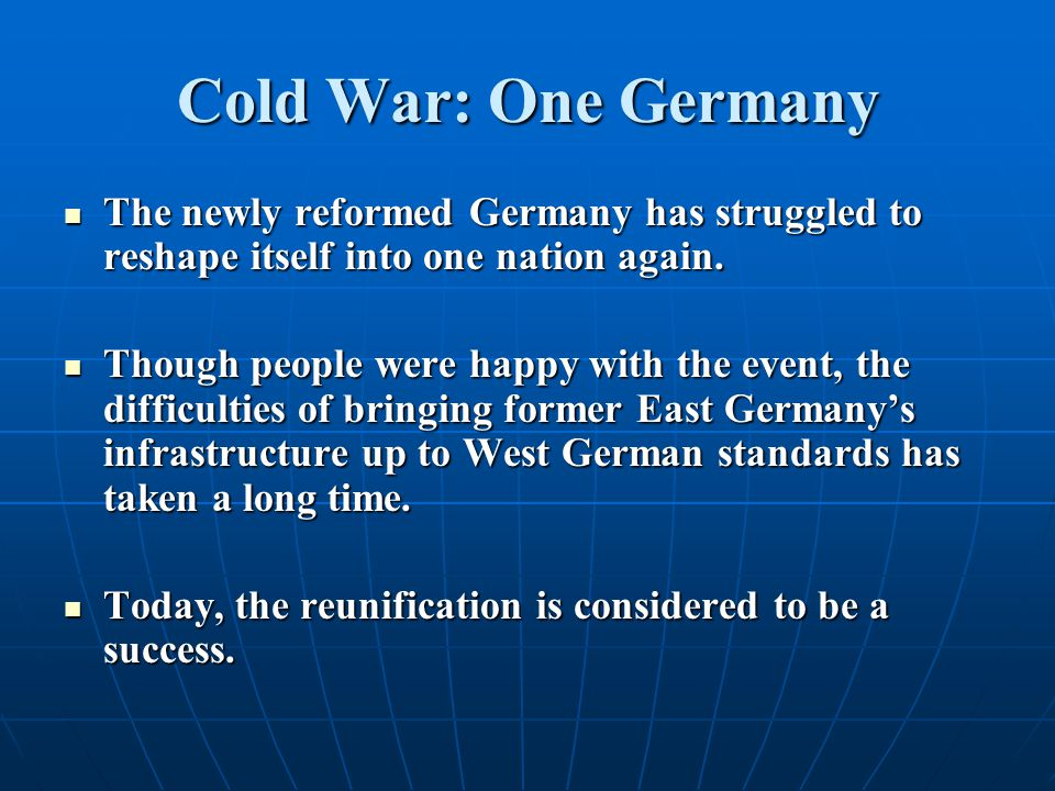 Cold War: One Germany The newly reformed Germany has struggled to reshape itself into one nation again.