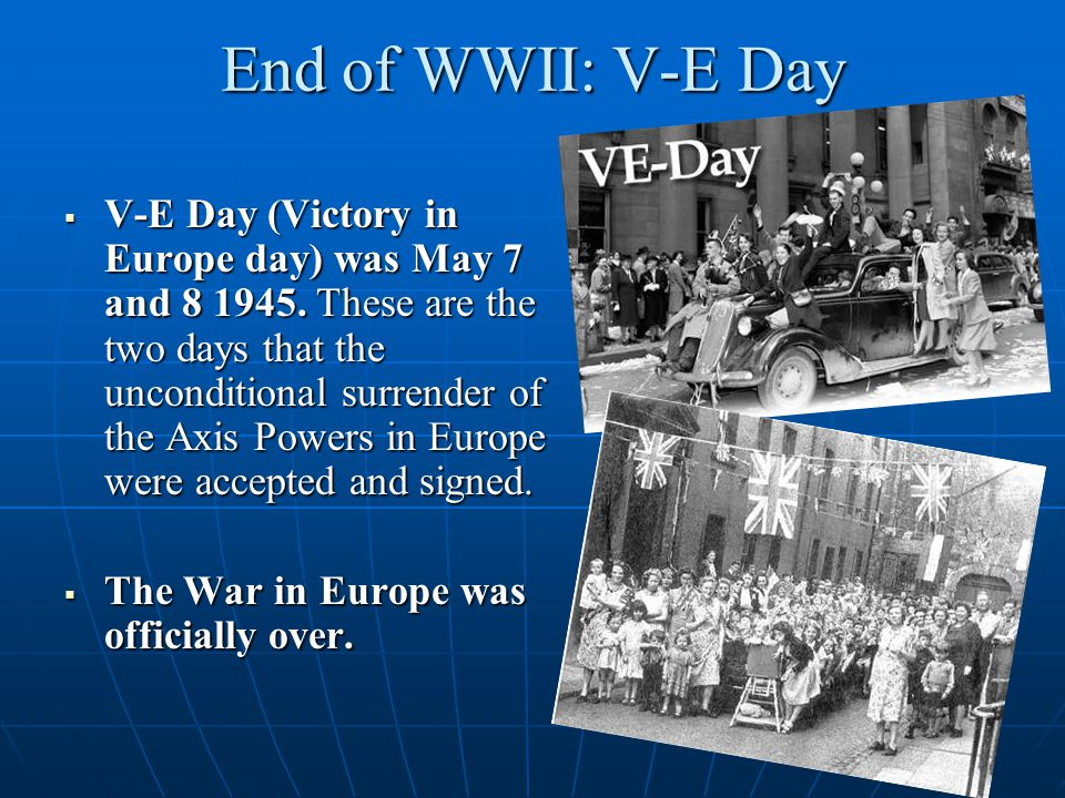 End of WWII: V-E Day