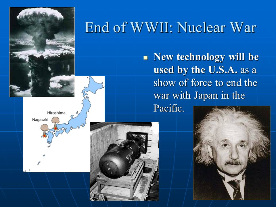 End of WWII: Nuclear War