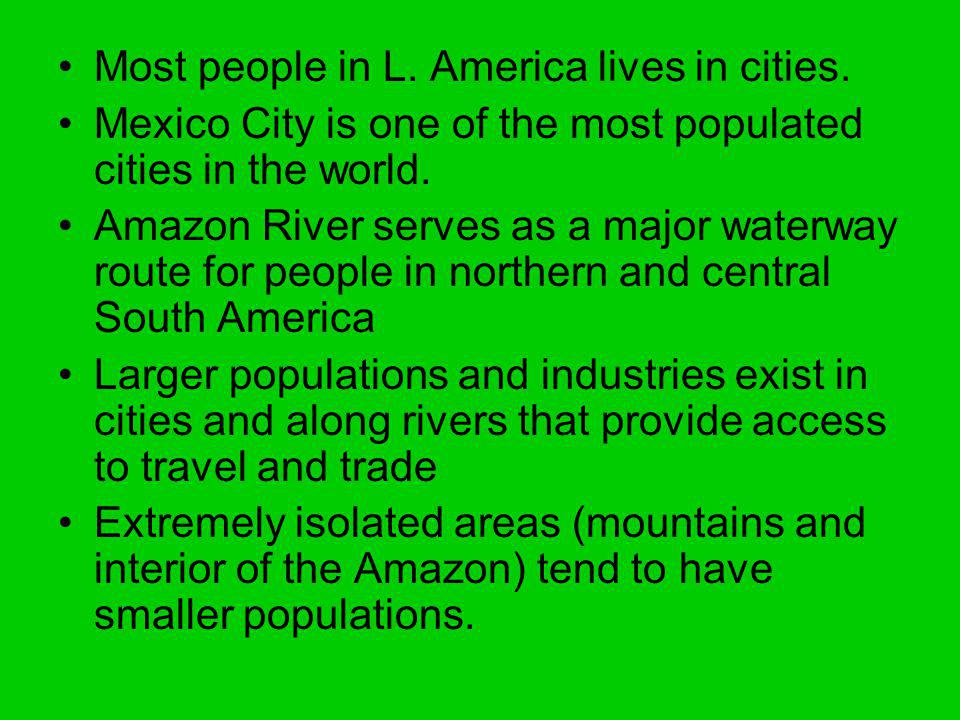 Most people in L. America lives in cities.