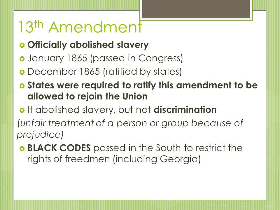 13th Amendment Officially abolished slavery