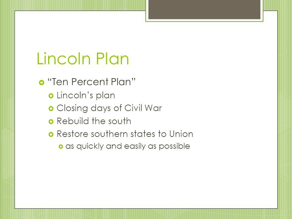 Lincoln Plan Ten Percent Plan Lincoln's plan