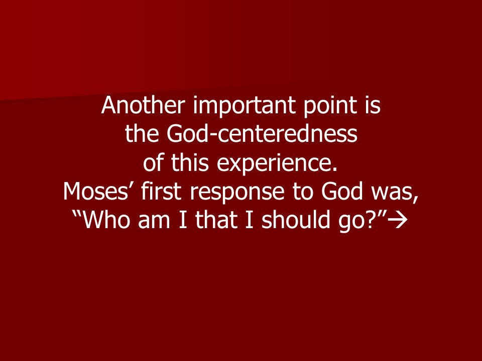 Another important point is the God-centeredness of this experience.