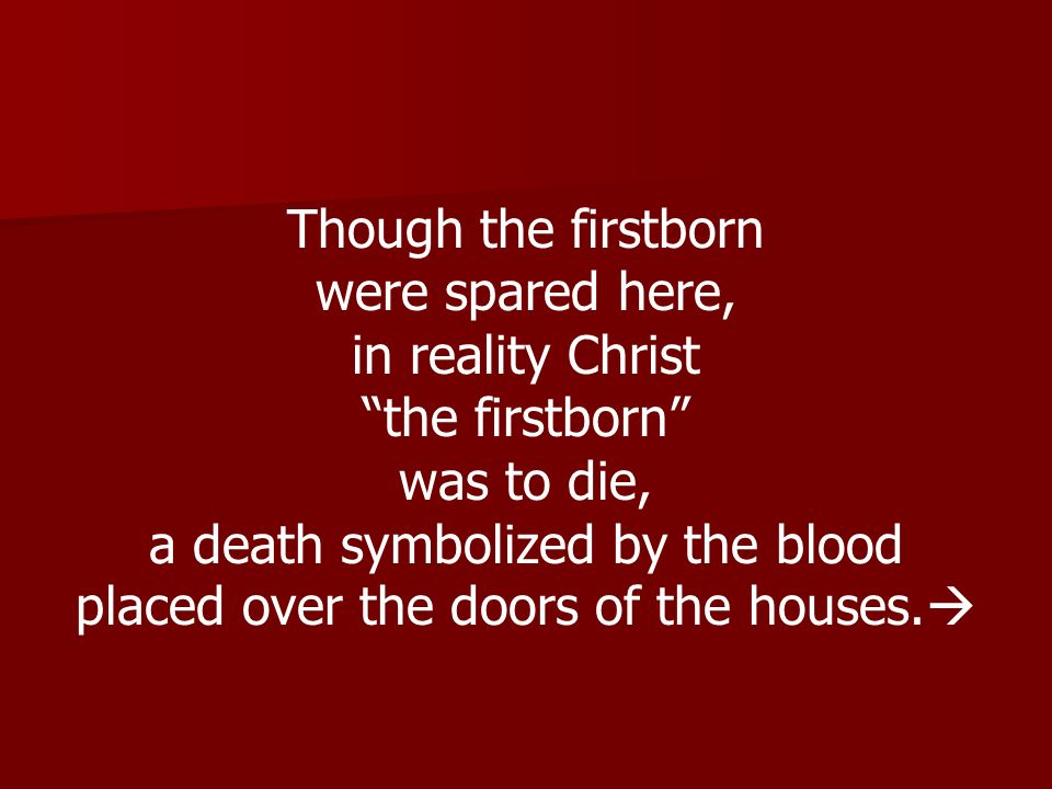 a death symbolized by the blood placed over the doors of the houses.