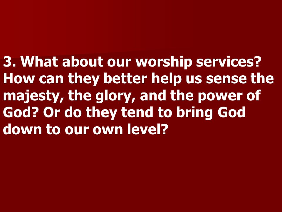 3. What about our worship services