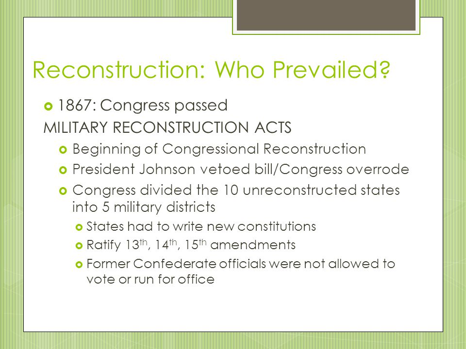 Reconstruction: Who Prevailed