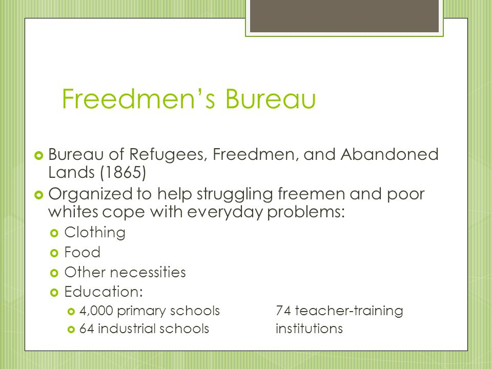 Freedmen's Bureau Bureau of Refugees, Freedmen, and Abandoned Lands (1865)