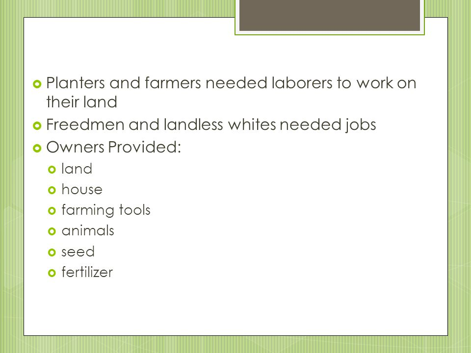 Planters and farmers needed laborers to work on their land
