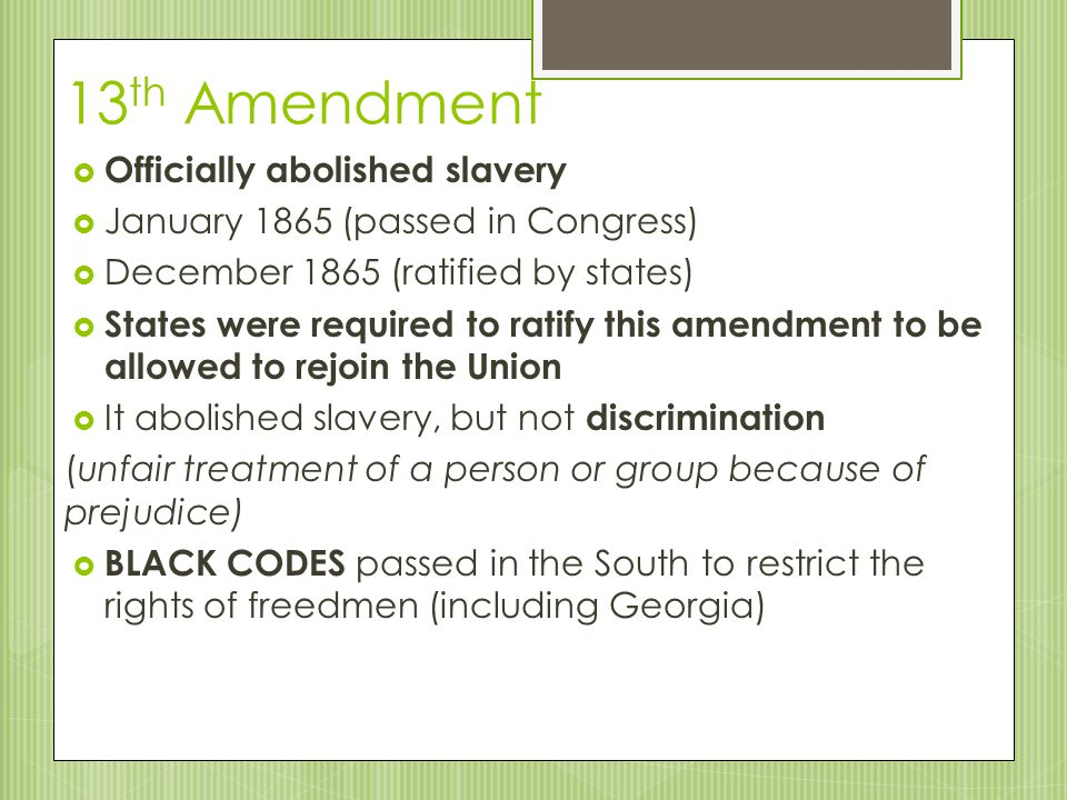 13th Amendment Officially abolished slavery